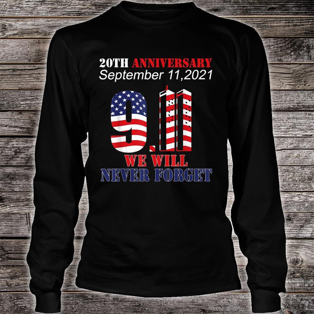 Never Forget Patriot Day 911 20th Anniversary American Flag Shirt long sleeved